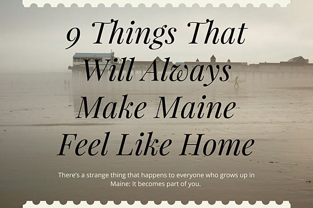 9 Things That Will Always Make Maine Feel Like Home (2)